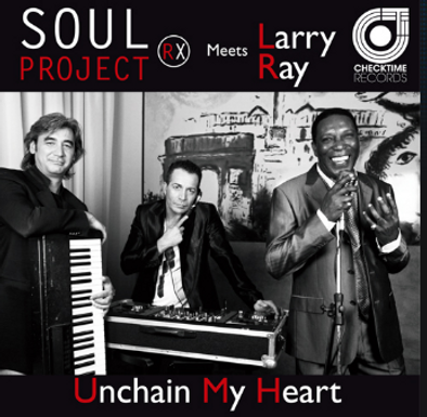 Soul Project RX Meets Larry Ray – Unchain My Heart
