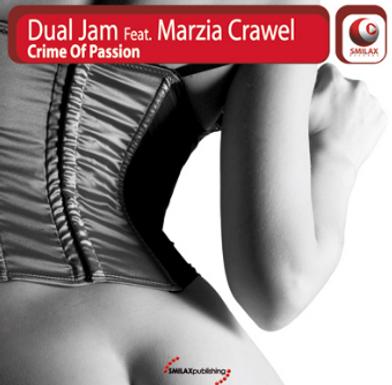DUAL JAM Ft. MARZIA CRAWEL – Crime Of Passion