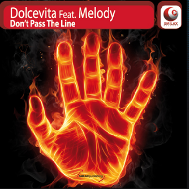 DOLCEVITA Feat. MELODY – Don't Pass The Line