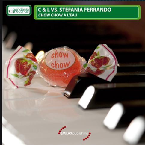 C & L VS. STEFANIA FERRANDO – CHOW CHOW A L'EAU