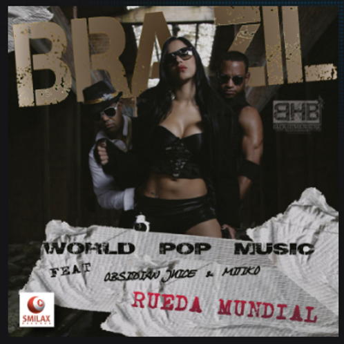 Bra Zil feat. Obsidian Juice & Mitiko – Rueda Mundial
