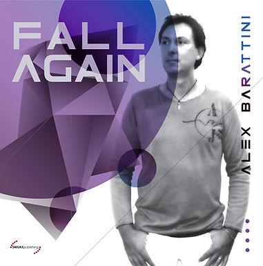 Alex Barattini – Fall Again (The Album)