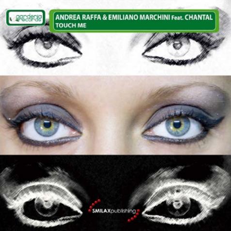 ANDREA RAFFA & EMILIANO MARCHINI FEAT. CHANTAL – TOUCH ME