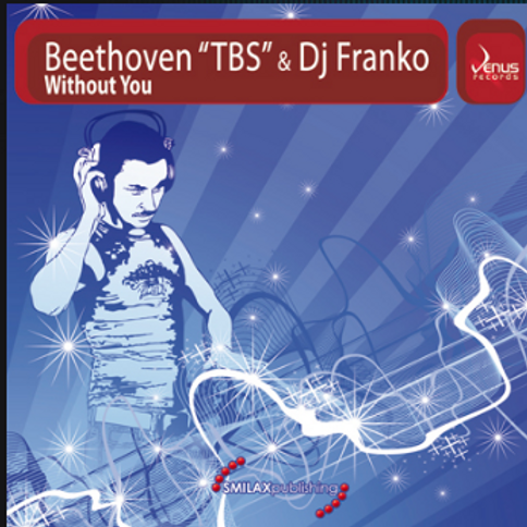BEETHOVEN TBS & DJ FRANKO – WITHOUT YOU