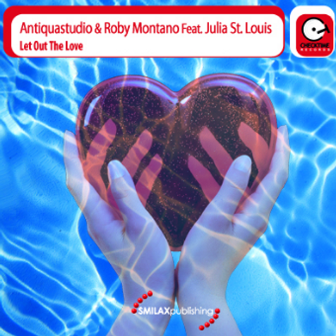 ANTIQUASTUDIO & ROBY MONTANO FT. J. ST. LOUIS – LET OUT THE LOVE