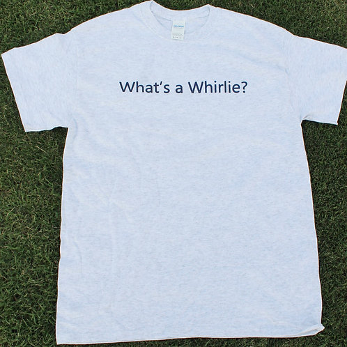 """""""What's a Whirlie?"""" Light Heather"""