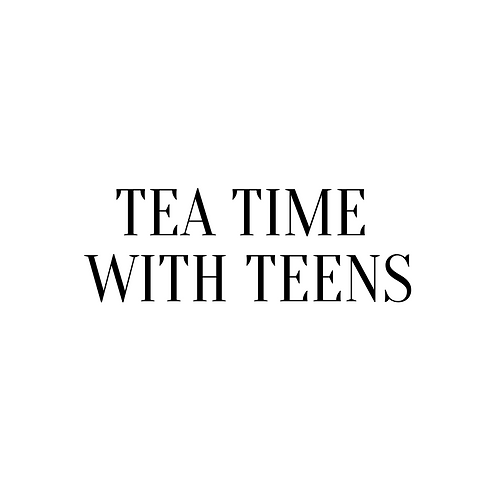Tea Time with Teens