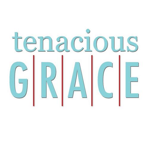 Tenacious Grace