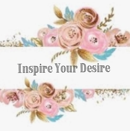 Inspire your Desire 6 week Workshop...replay