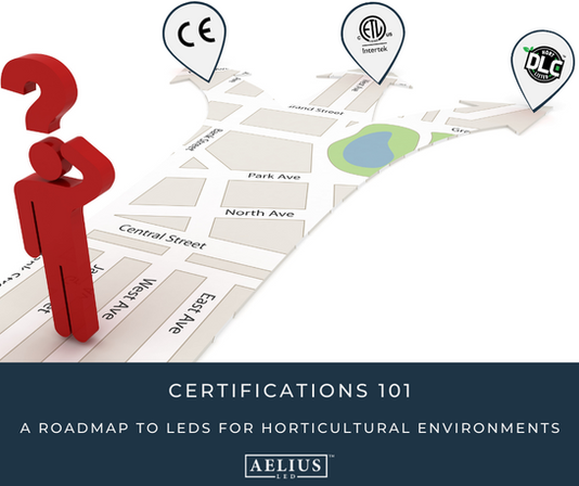 Certifications 101:  A Roadmap to LEDs for Horticultural Environments