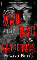 Mad Bad & Dangerous 1 by Edward Butts