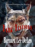 Dark Illusion by Bernard Lee DeLeo