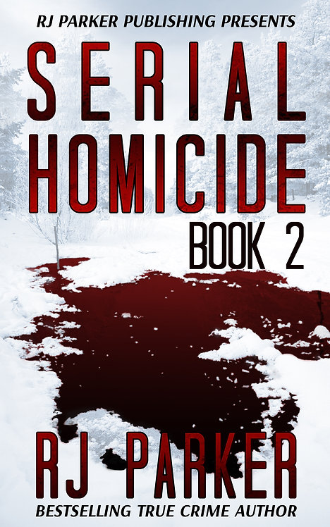 Serial Homicide Book 2: Notorious Serial Killers