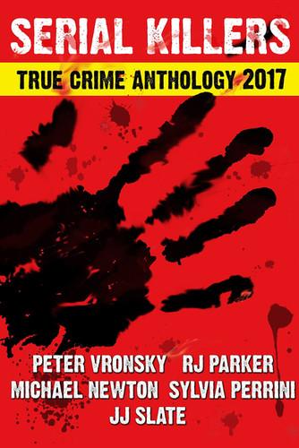 Serial Killers True Crime Anthology 2017