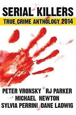 Serial Killers True Crime Anthology 2014