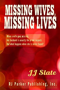 Missing Wives Missing Lives by JJ Slate