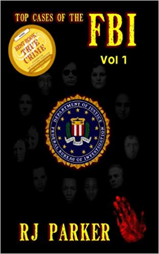 Top Cases of the FBI Volume 1 by RJ Park