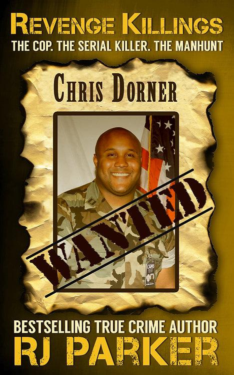 Revenge Killings: The Horrific True Story of LAPD Cop and Serial Killer, Chris D