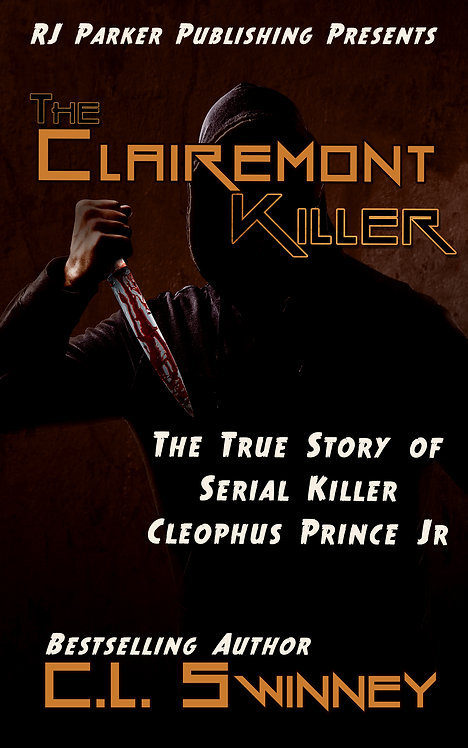 The Clairemont Killer: The True Story of Serial Killer Cleophus Prince, Jr.