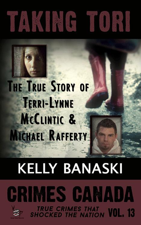 Taking Tori: The True Story of Terri-Lynne McClintic and Michael Rafferty