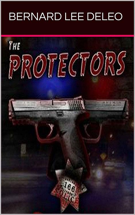 The Protectors: A Police Action Novel:  (Vigilante Cops Book 1)