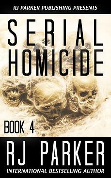 Serial Homicide Book 4 by RJ Parker