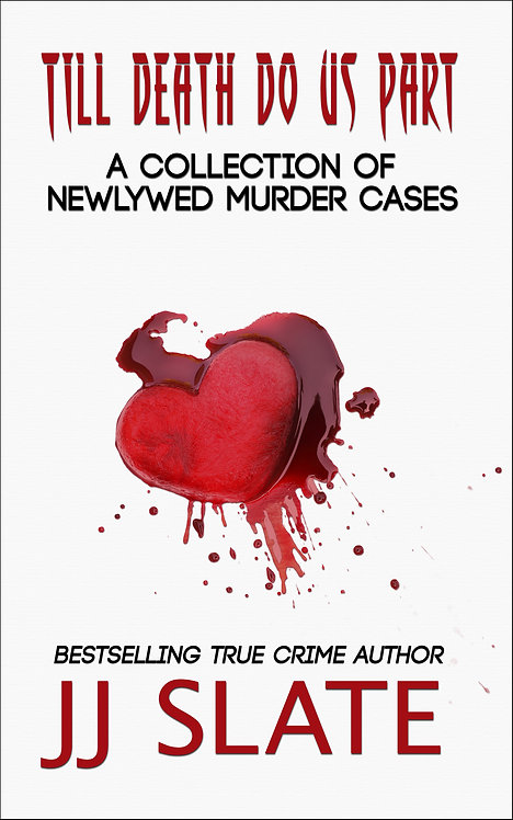 Till Death Do Us Part: True Stories of Newlywed Murder Cases