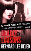 Deadly Liaisons by Bernard Lee DeLeo