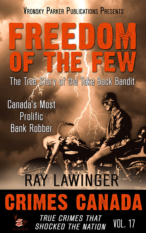 Freedom of the Few: The True Story of the Take Back Bandit