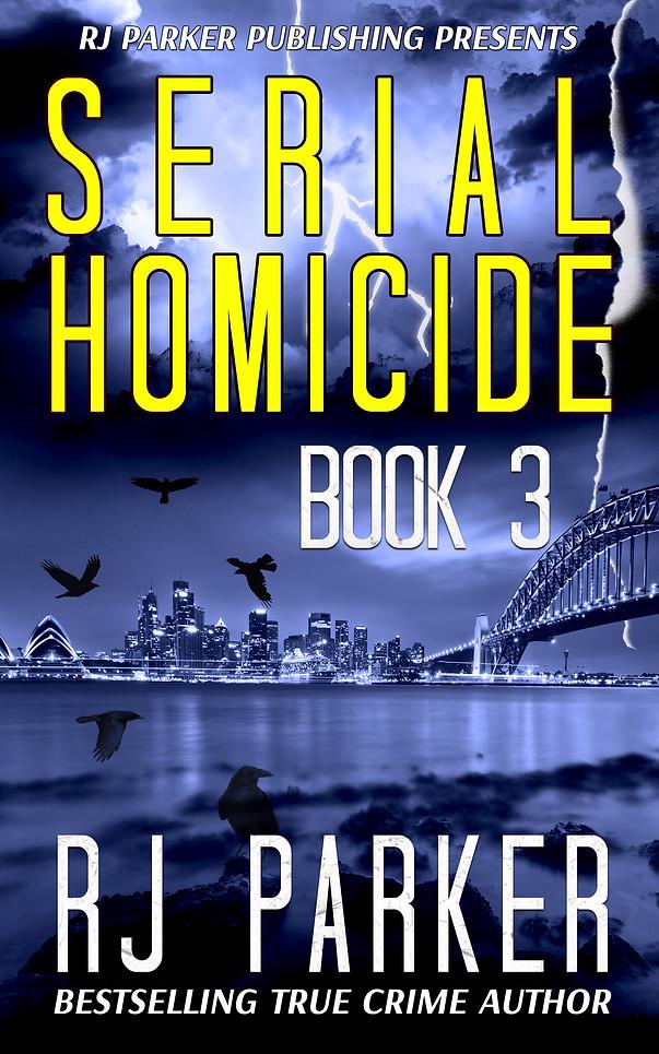 Serial Homicide Book 3 by RJ Parker