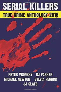 Serial Killers True Crime Anthology 2016