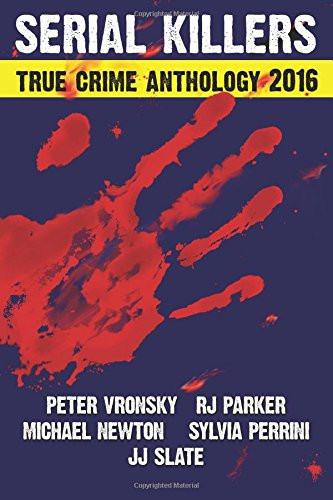 Serial Killers True Crime Anthology 2016