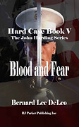 Blood and Fear by Bernard Lee DeLeo