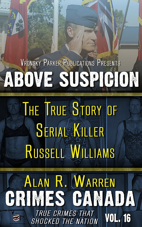 Above Suspicion: The True Story of Serial Killer Russell Williams