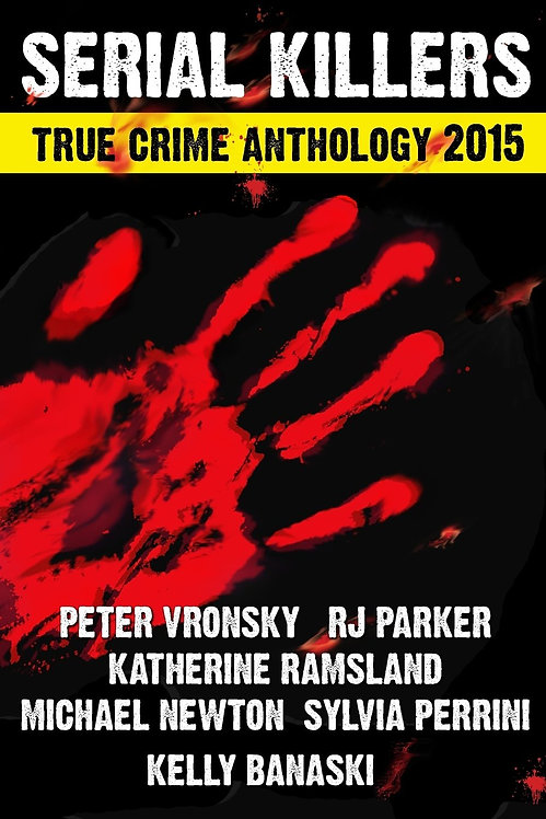 Serial Killers True Crime Anthology 2015