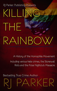 Killing the Rainbow by RJ Parker