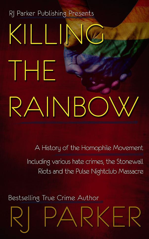 Killing the Rainbow by RJ Parker