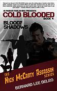 Bloody Shadows by Bernard Lee DeLeo