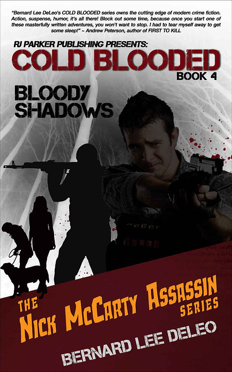 Cold Blooded Assassin Book 4: Bloody Shadows (Nick McCarty Assassin Series)