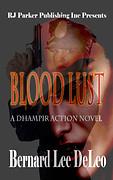 Bloodlust by Bernard Lee DeLeo