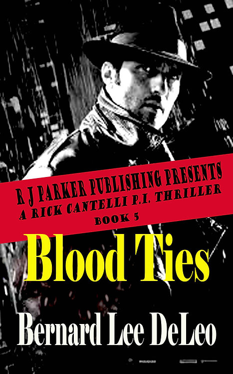 Rick Cantelli, P.I. (Book 5) Blood Ties