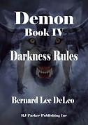 Darkness Rules by Bernard Lee DeLeo