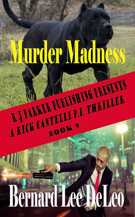 Rick Cantelli, P.I. (Book 9) Murder Madness