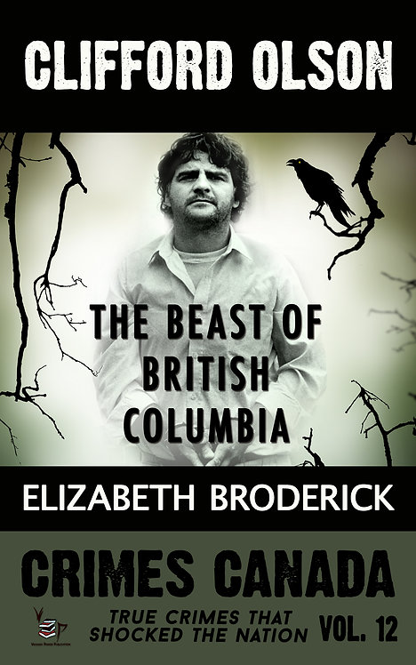 Clifford Olson: The Beast of British Columbia (Crimes Canada 12)