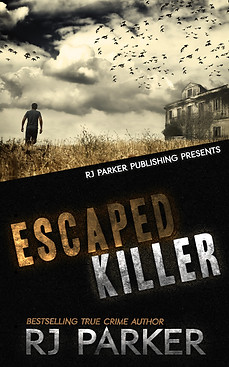 Escaped Killer by RJ Parker