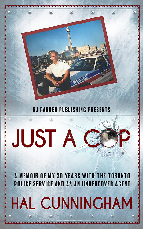 Just a Cop: A Memoir of My 30 Years with the Toronto Police Service