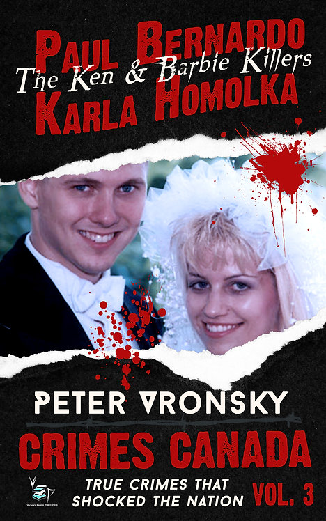 The Ken & Barbie Killers: Paul Bernardo & Karla Homolka
