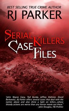 Serial Killer Case Files by RJ Parker