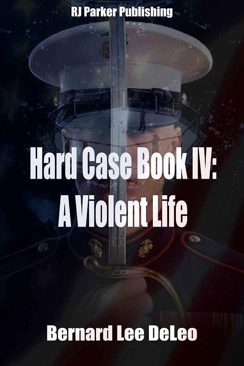 Hard Case 4: A Violent Life (John Harding Series)