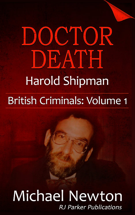 Doctor Death: The Story of Serial Killer, Harold Shipman (British Criminals 1)